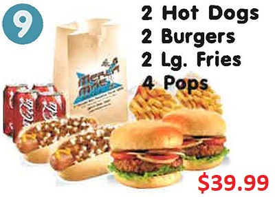 2 Hot Dogs, 2 Burgers, 2 Lg. Fries, 4 Pops $29.99
