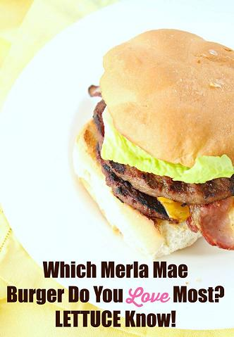 Which Merla Mae Burger Do You Love Most?